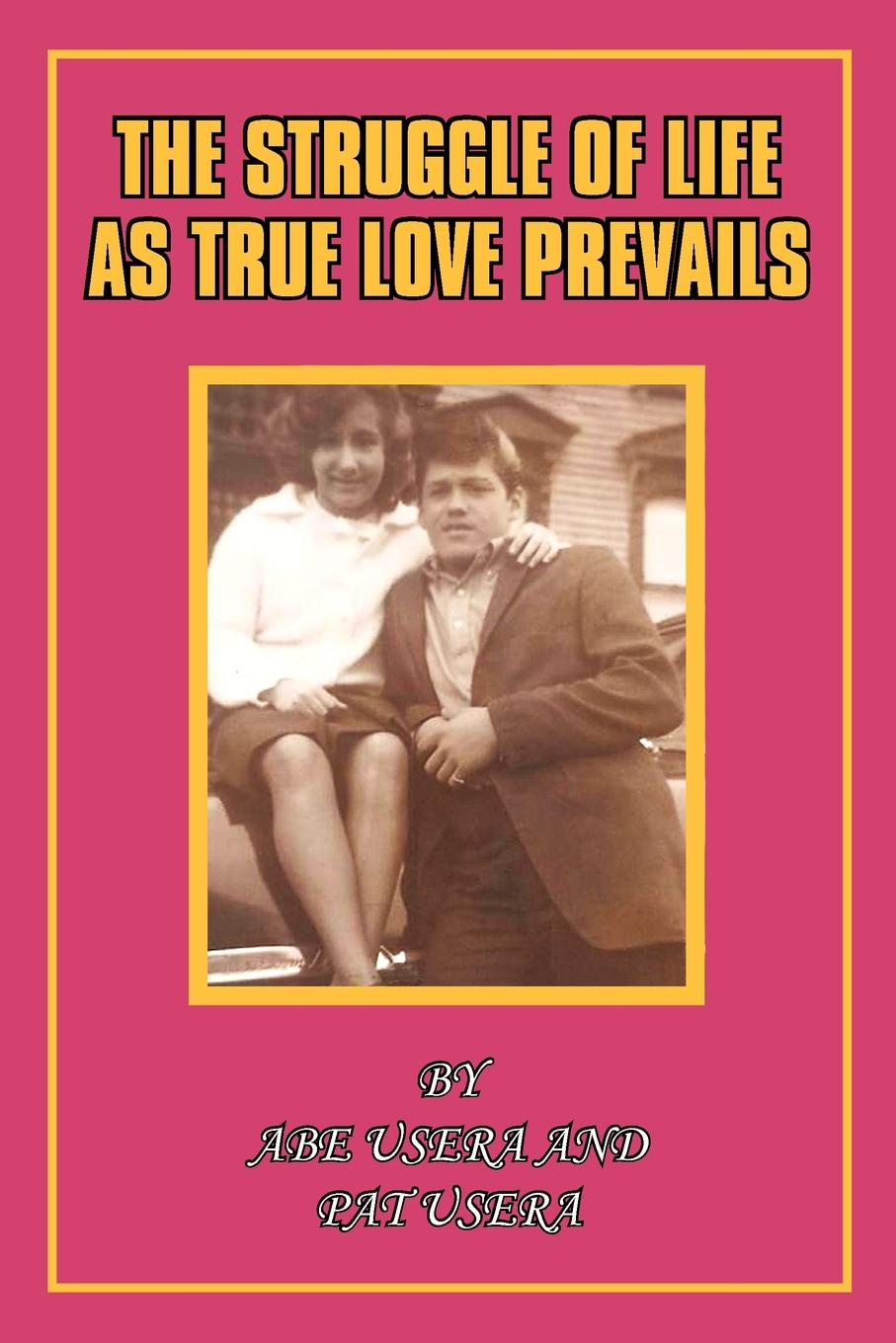 Abe And Pat Usera The Struggle in Life as True Love Prevails pat eleanor pat denise and marie ferris for the love of david