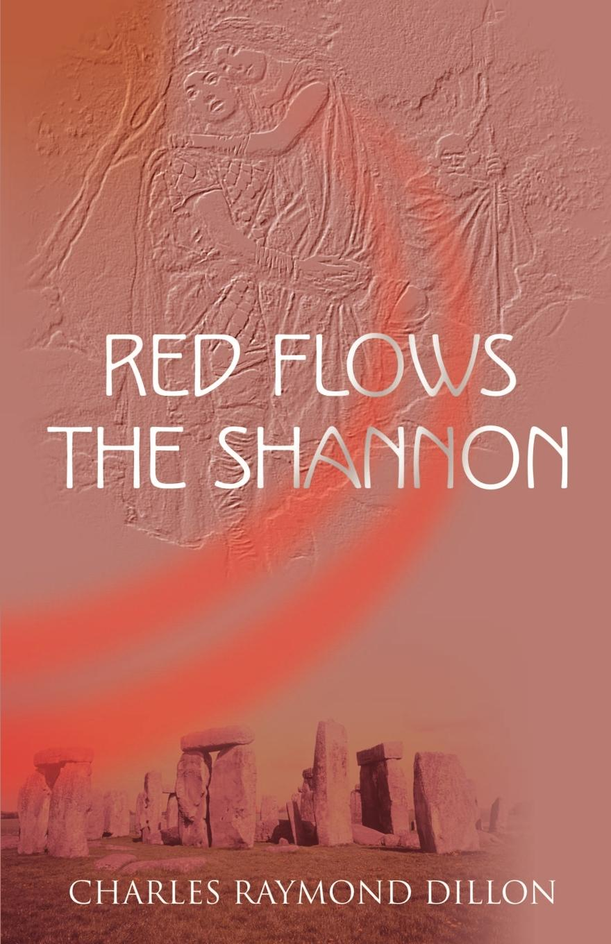 Charles Raymond Dillon Red Flows the Shannon shannon s the song rising