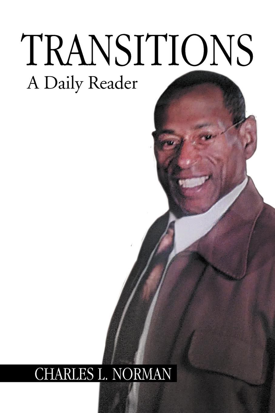Charles L. Norman Transitions. The Daily Reader