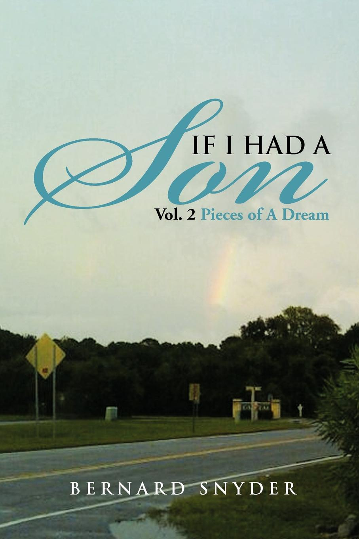цена Bernard Snyder If I Had a Son Vol. 2. Pieces of a Dream онлайн в 2017 году