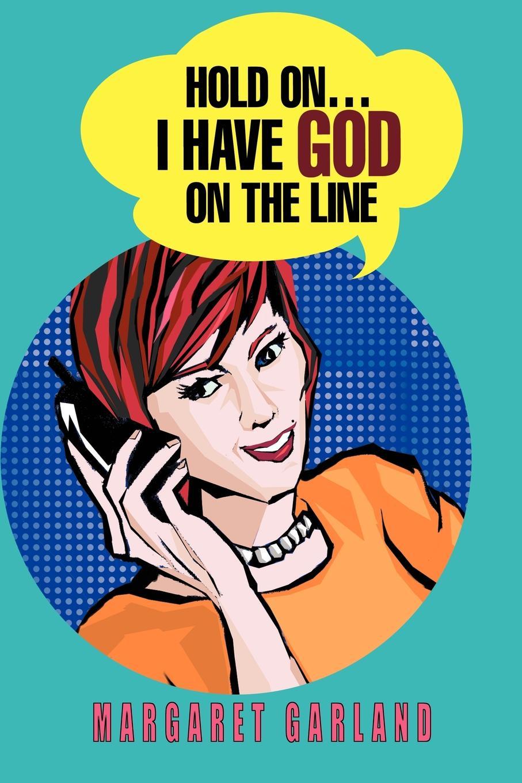 где купить Margaret Garland Hold On...I Have God On The Line по лучшей цене