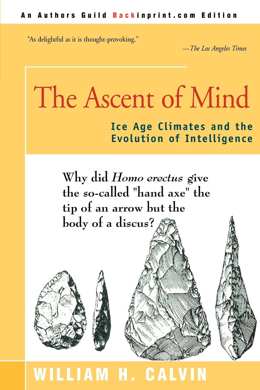 William H. Calvin The Ascent of Mind. Ice Age Climates and the Evolution of Intelligence цены