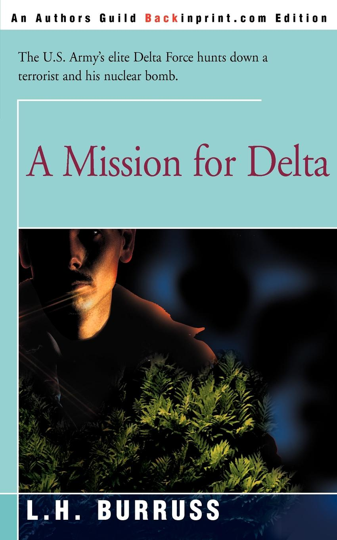 L. H. Burruss A Mission for Delta цена и фото