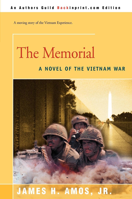 James H. Jr. Amos The Memorial. A Novel of the Vietnam War