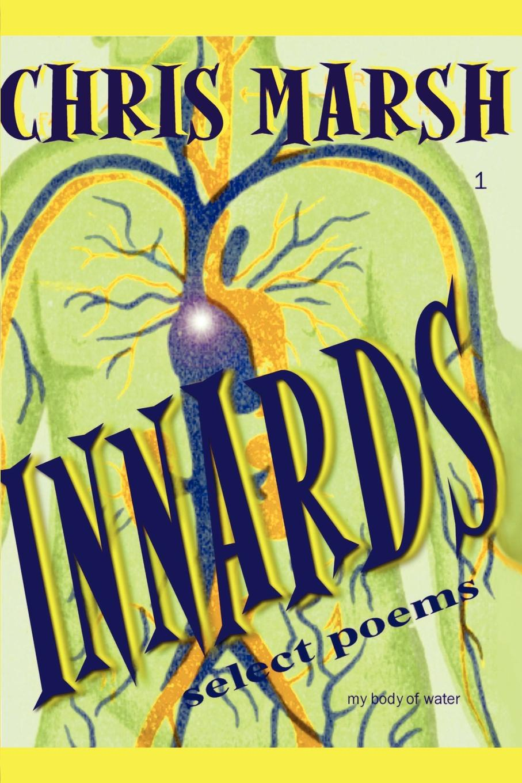 Chris Marsh Innards. Selected Poems selected poems