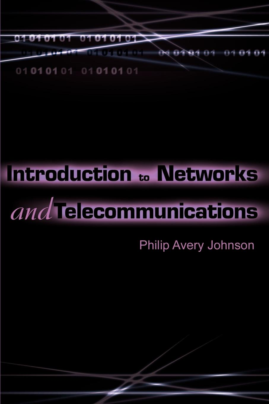 Philip Avery Johnson Introduction to Networks and Telecommunications цена в Москве и Питере