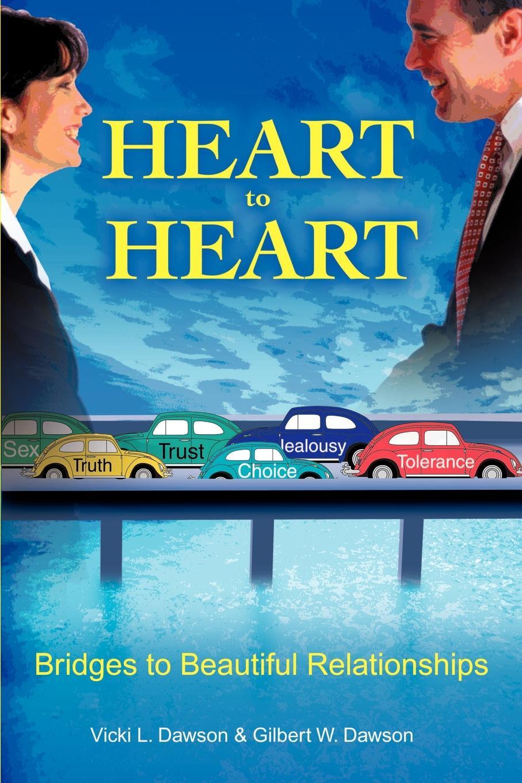 лучшая цена Vicki L. Dawson, Gilbert W. Dawson Heart to Heart