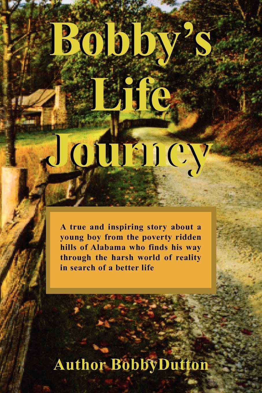 Dutton Bobby Dutton, Bobby Dutton Bobby's Life Journey bobby chambers my incredible life