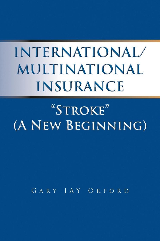 Gary J. Orford International/Multinational Insurance gary j mello pushing the limit