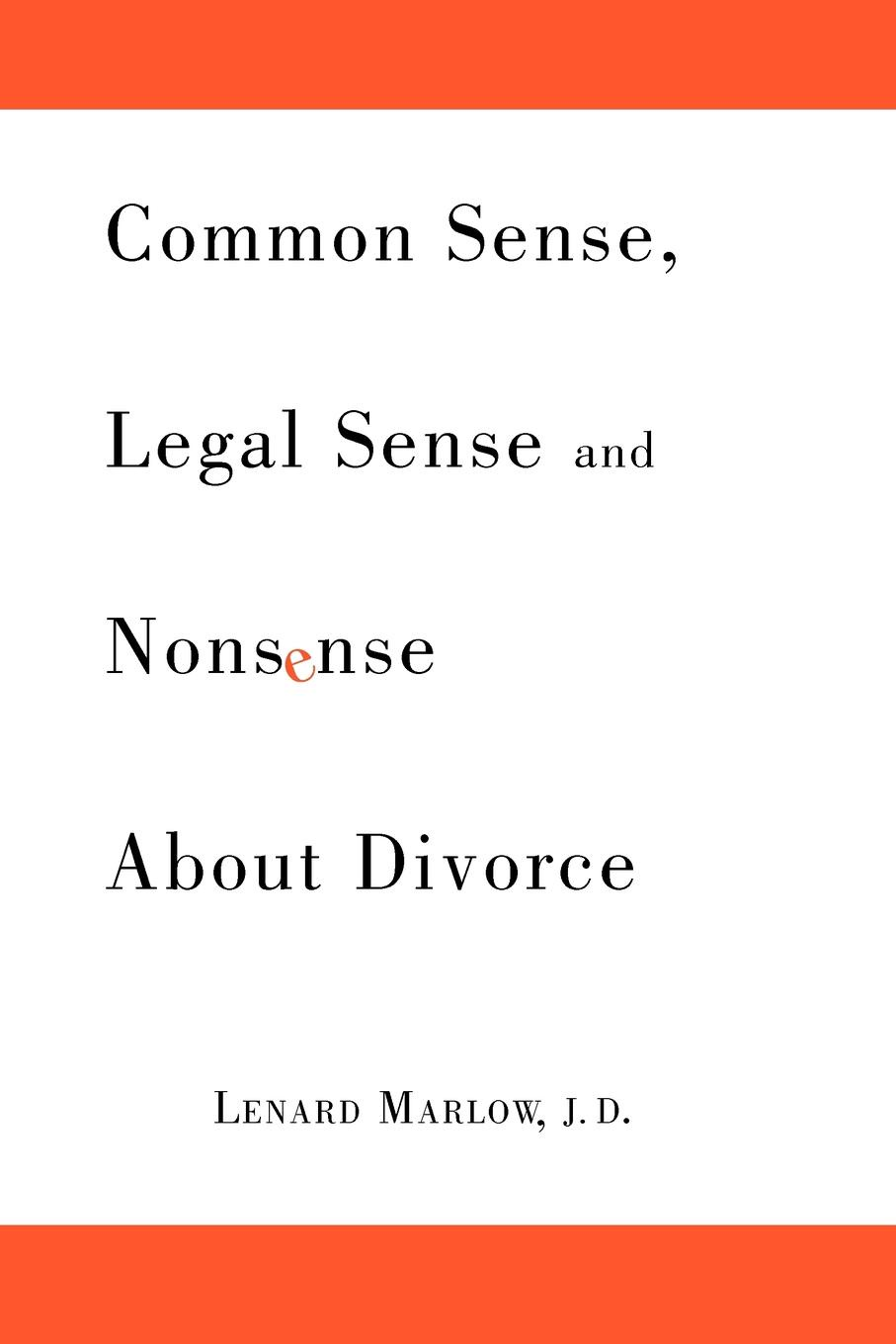 Lenard Marlow Common Sense, Legal Sense and Nonsense About Divorce блуза sense sense se034ewrul08