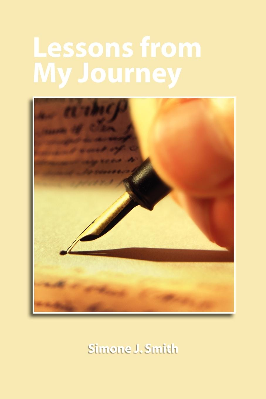 Simone J Smith Lessons from My Journey Thoughts for Your Every Day