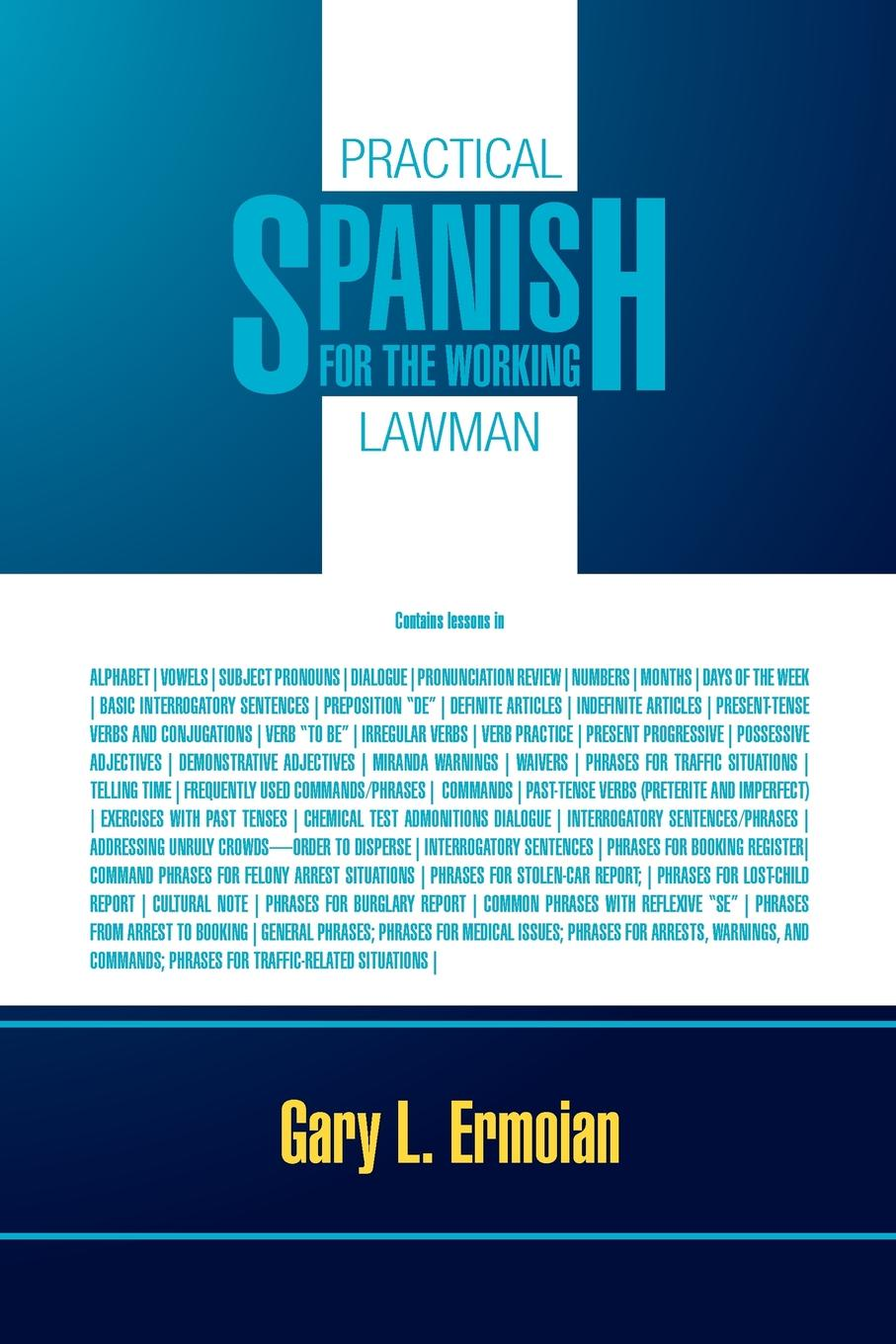 Gary L. Ermoian Practical Spanish for the Working Lawman patricia johns the lawman s surprise family