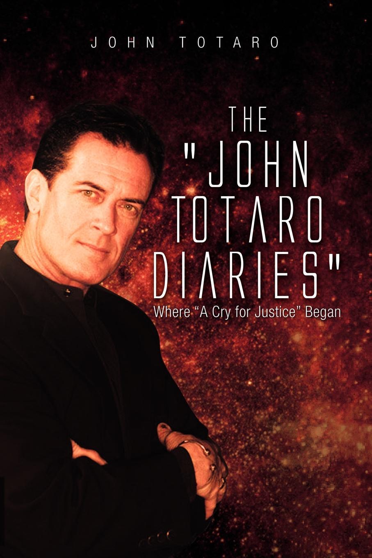 лучшая цена John Totaro The John Totaro Diaries. Where a Cry for Justice Began