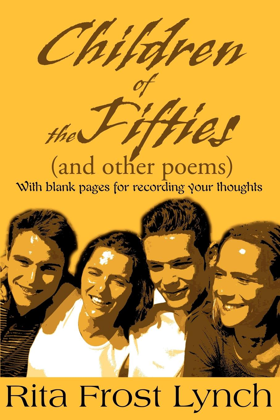 Rita Frost Lynch Children of the Fifties. And Other Poems robert frost the road not taken birches and other poems
