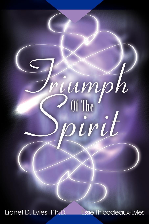 Lionel D. Lyles, Essie Thibodeaux-Lyles Triumph of the Spirit