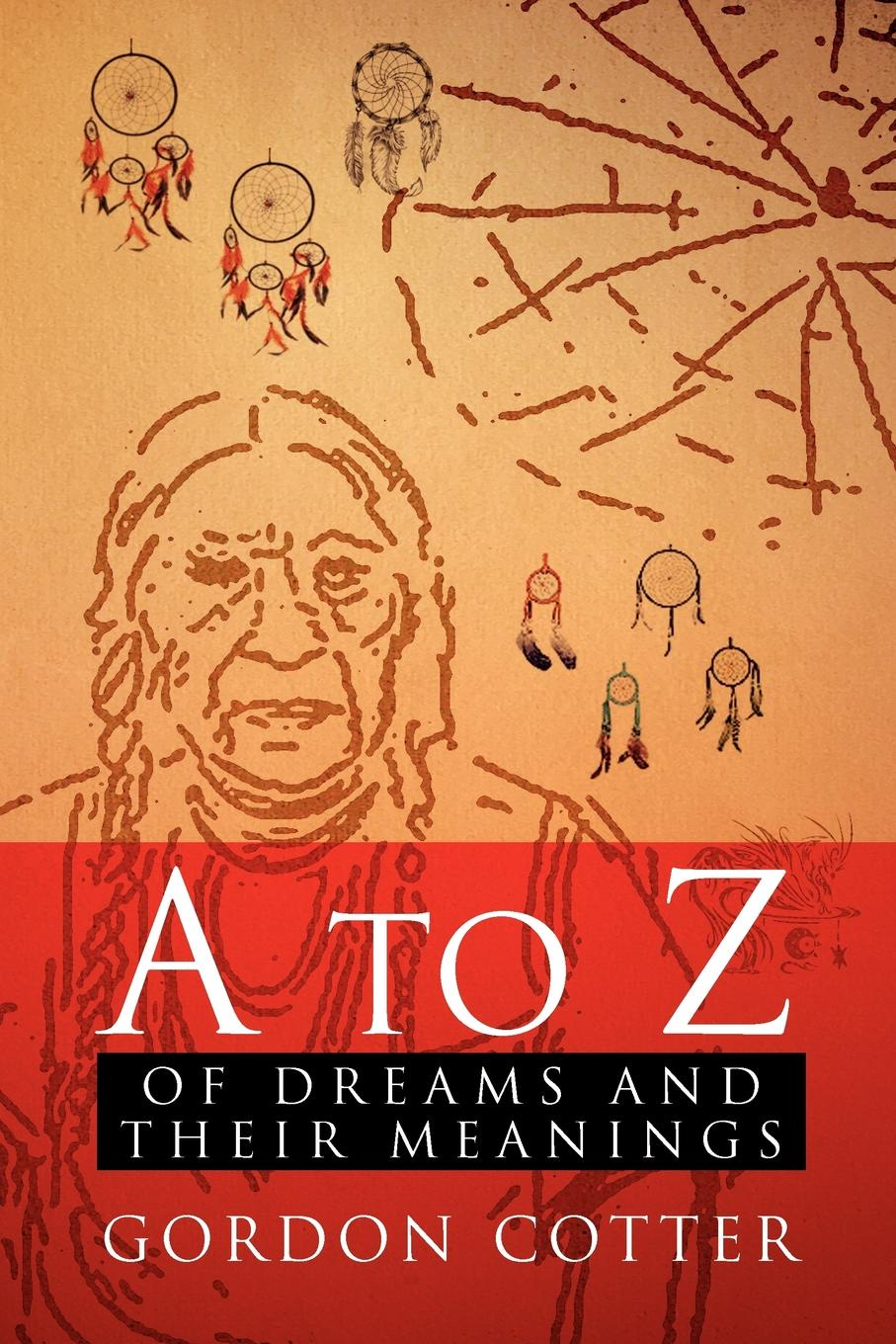 Gordon Cotter A to Z of Dreams and Their Meanings
