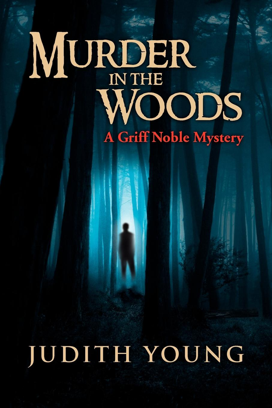 лучшая цена Judith Young Murder in the Woods. A Griff Noble Mystery