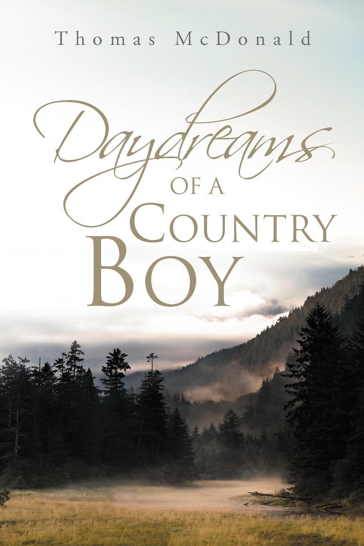 Thomas McDonald Daydreams of a Country Boy цена в Москве и Питере