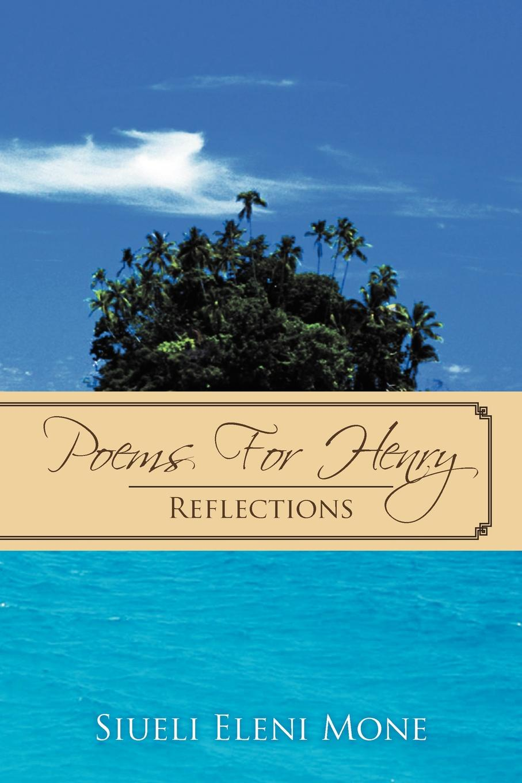 Siueli Eleni Mone Poems for Henry. Reflections livanios eleni der froschkoenig