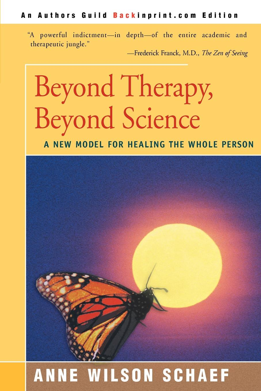 Anne Wilson Schaef Beyond Therapy, Beyond Science. A New Model for Healing the Whole Person цена в Москве и Питере