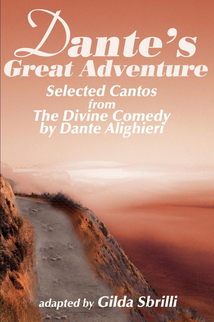 Dante Alighieri Dante's Great Adventure. Selected Cantos from the Divine Comedy dante alighieri the divine comedy inferno