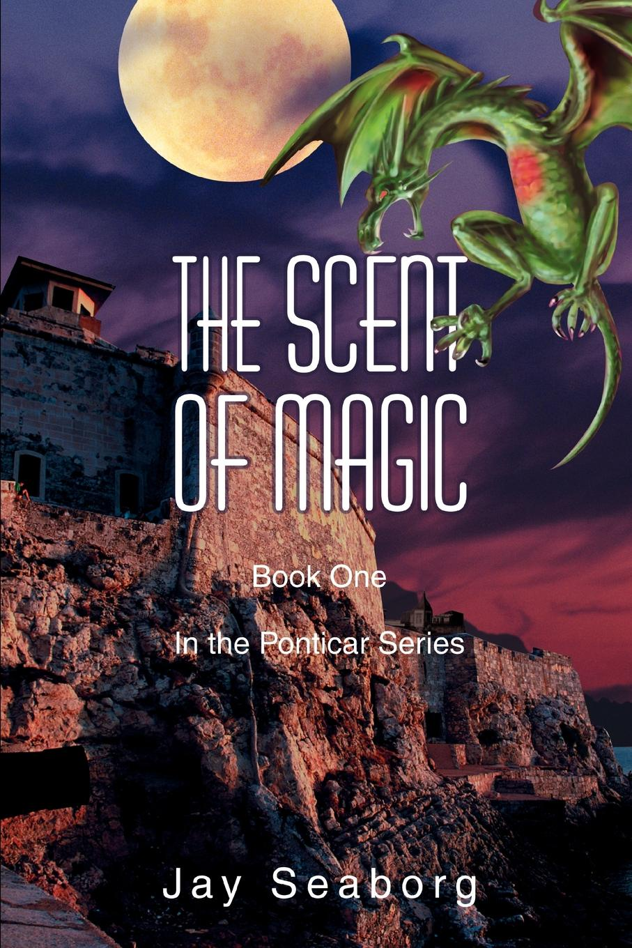 Jay Seaborg The Scent of Magic kat martin scent of roses