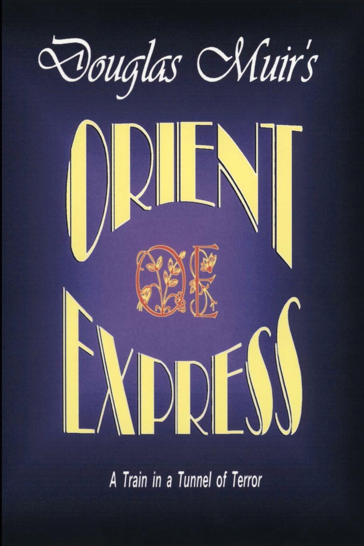 Douglas F Muir Orient Express сканер mustek page express 2448 f