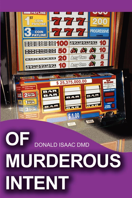 Donald N. Isaac DMD Of Murderous Intent