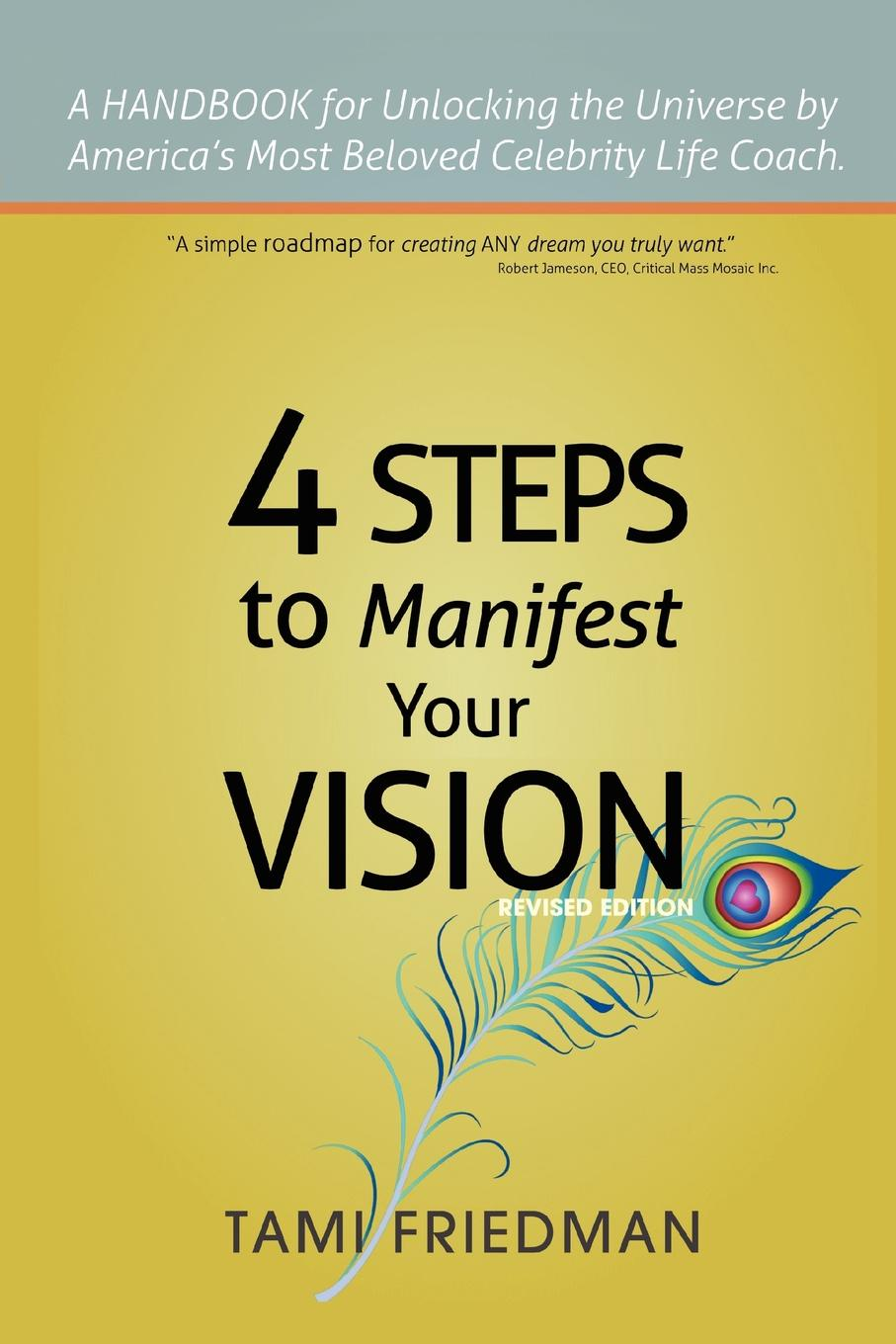 купить Tami Friedman Four Steps to Manifest Your Vision. I have the POWER and so do YOU! по цене 1614 рублей