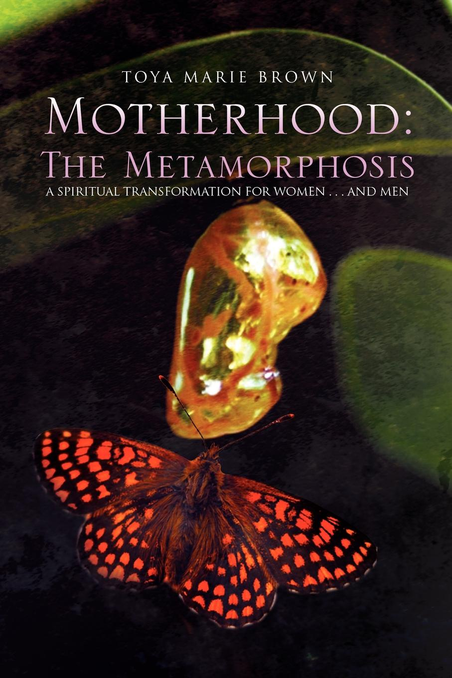 Toya Brown Motherhood. The Metamorphosis все цены