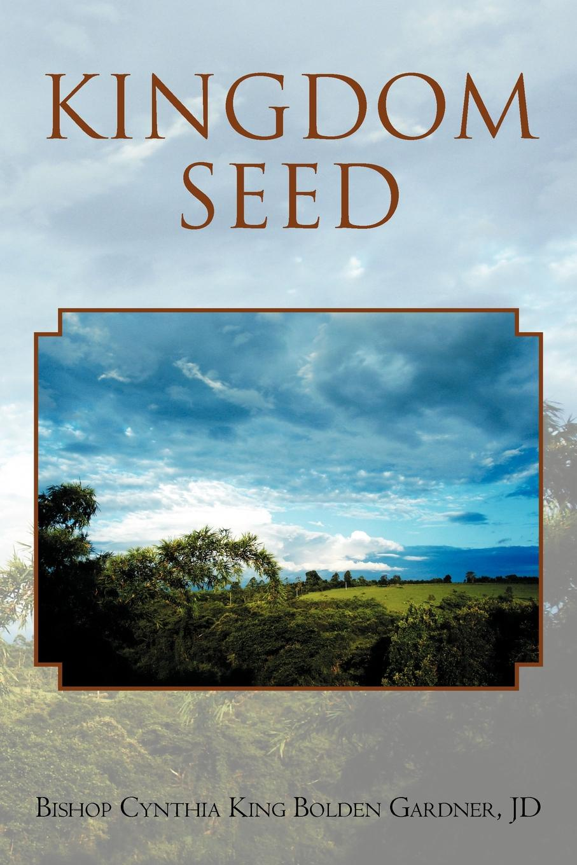 цена Bishop Cynthia King Jd Bolden-Gardner Kingdom Seed онлайн в 2017 году