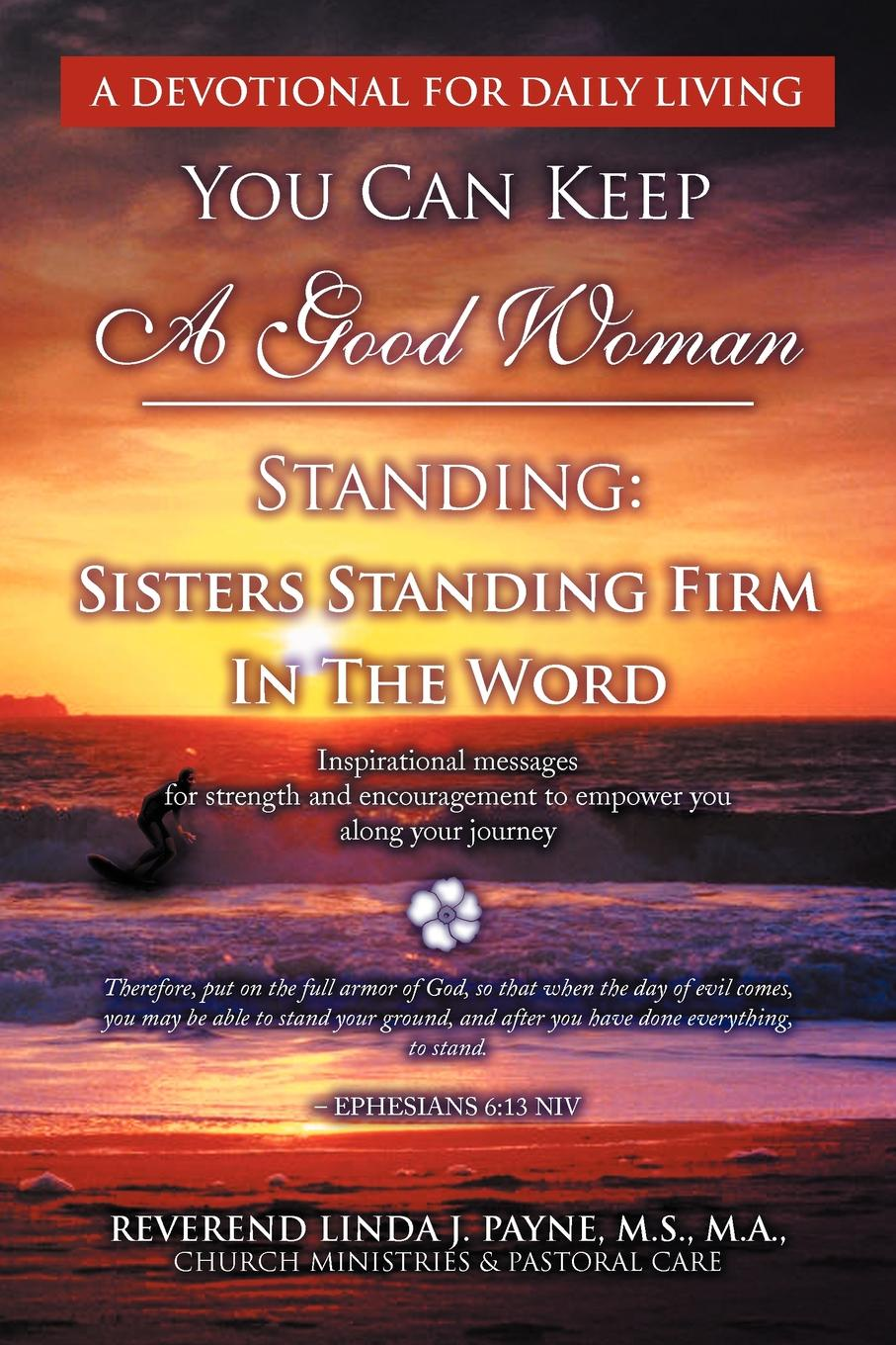 цены на Linda J. Payne You Can Keep A Good Woman Standing. Sisters Standing Firm In The Word: Sisters Standing Firm In The Word  в интернет-магазинах