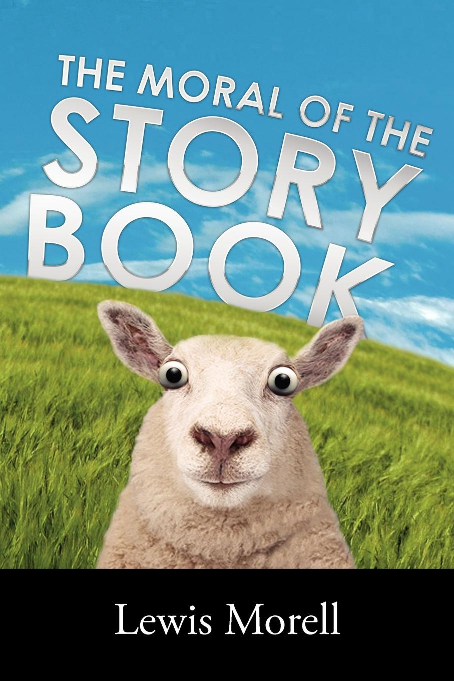 Lewis Morell The Moral of the Story Book цена и фото