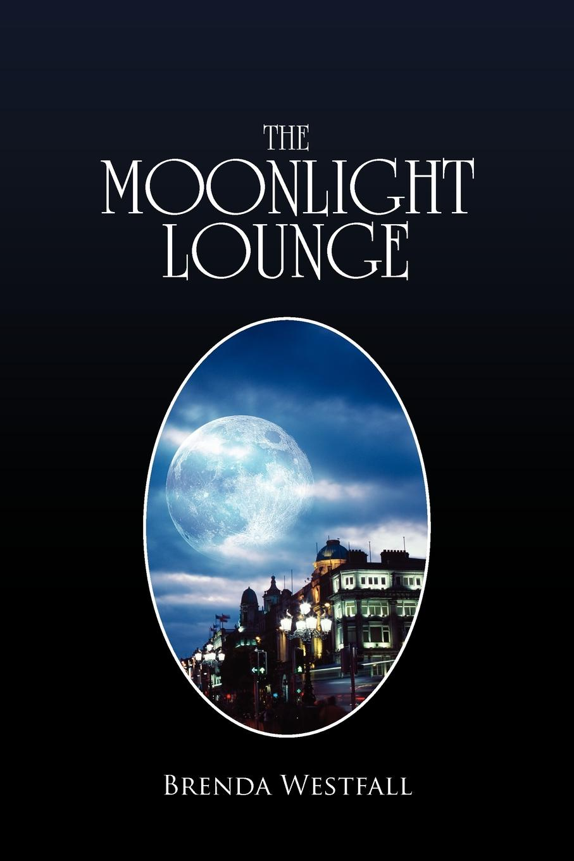 Brenda Westfall The Moonlight Lounge