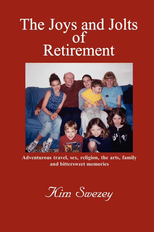 Kim Swezey The Joys and Jolts of Retirement