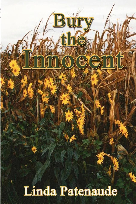 Linda Linda Patenaude Bury the Innocent linda linda patenaude bury the innocent