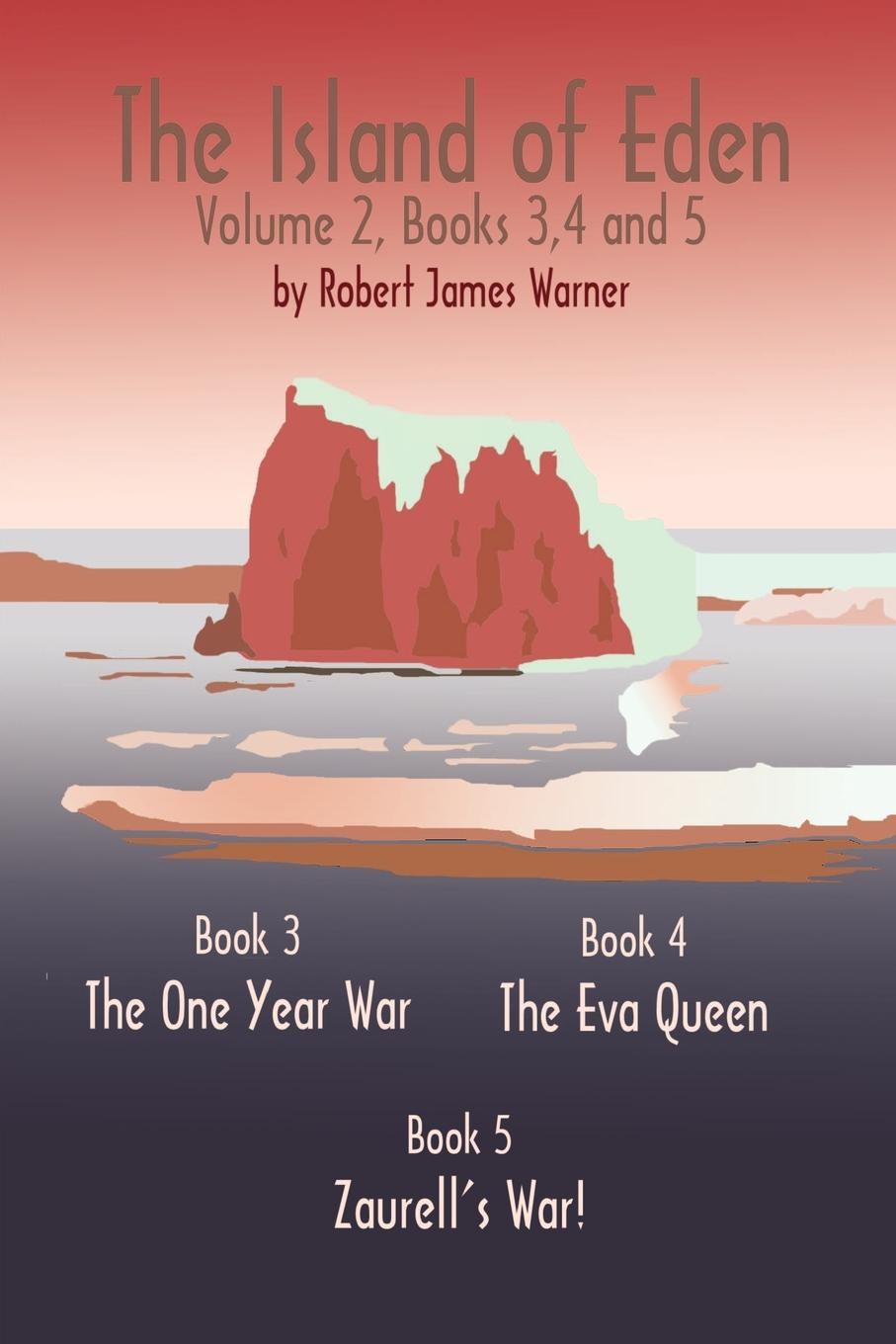 Фото - Robert James Warner The Island of Eden Volume 2. Book 3 The One Year War, Book 4 The Eva Queen, and Book 5 Zaurelle's War year book trotting and pacing