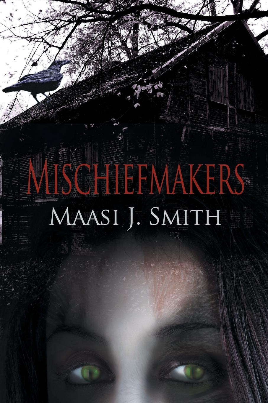 Maasi J. Smith Mischiefmakers все цены