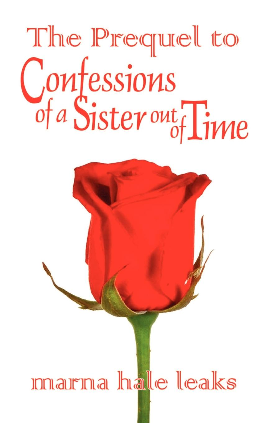 The Prequel to Confessions of a Sister Out of Time l g whitney confessions of a vampire