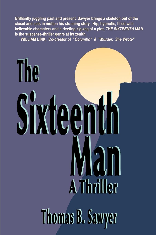 Thomas B. Sawyer The Sixteenth Man. A Thriller the redeemer a harry hole thriller
