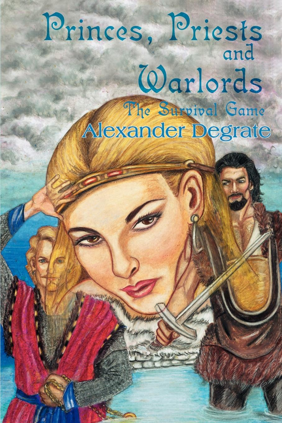 цена на Alexander Degrate Princes, Priests and Warlords. The Survival Game