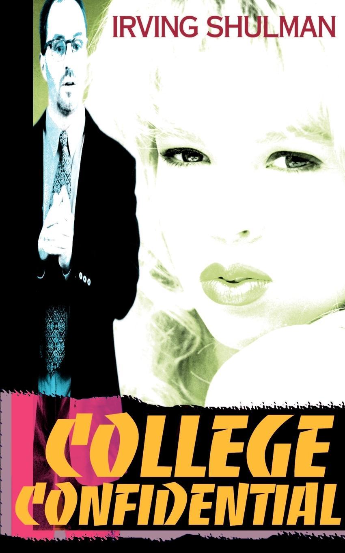 Irving Shulman College Confidential debra regan marriage confidential