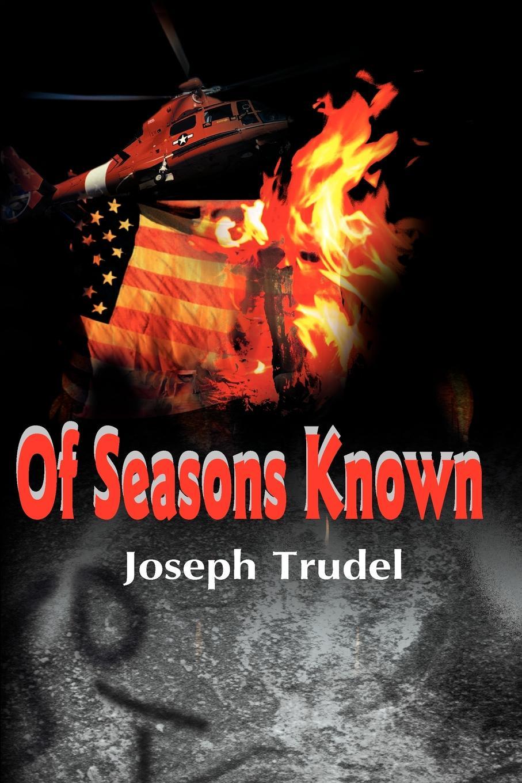 Joseph R. Trudel Of Seasons Known joseph r trudel of seasons known