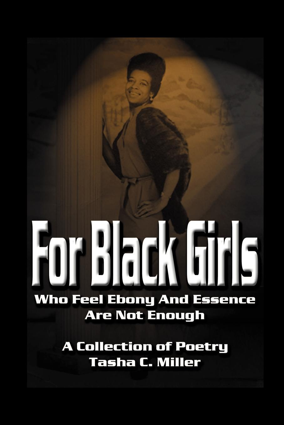 Tasha C. Miller For Black Girls. Who Feel Ebony and Essence Are Not Enough marcus miller laid black