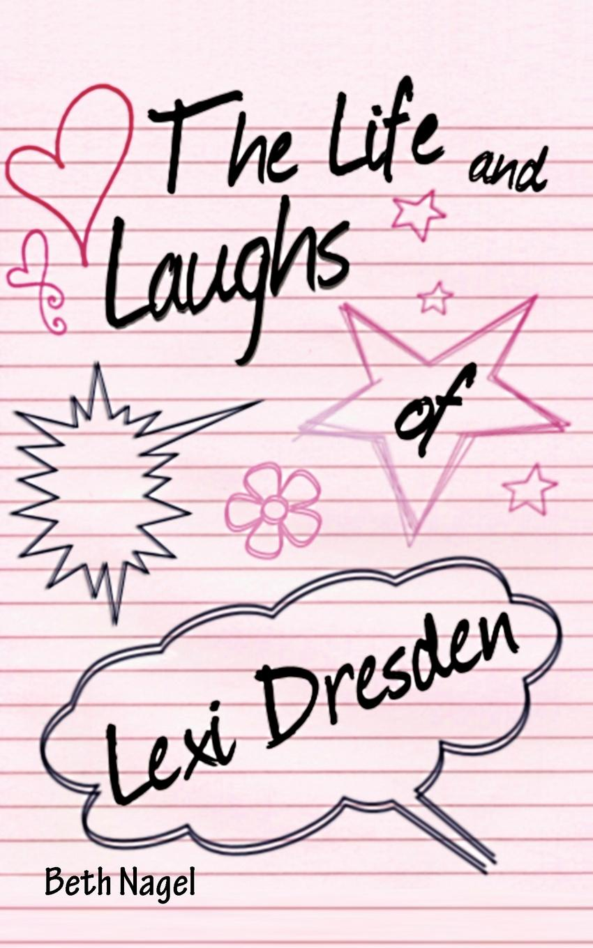 Beth Nagel The Life and Laughs of Lexi Dresden azet dresden