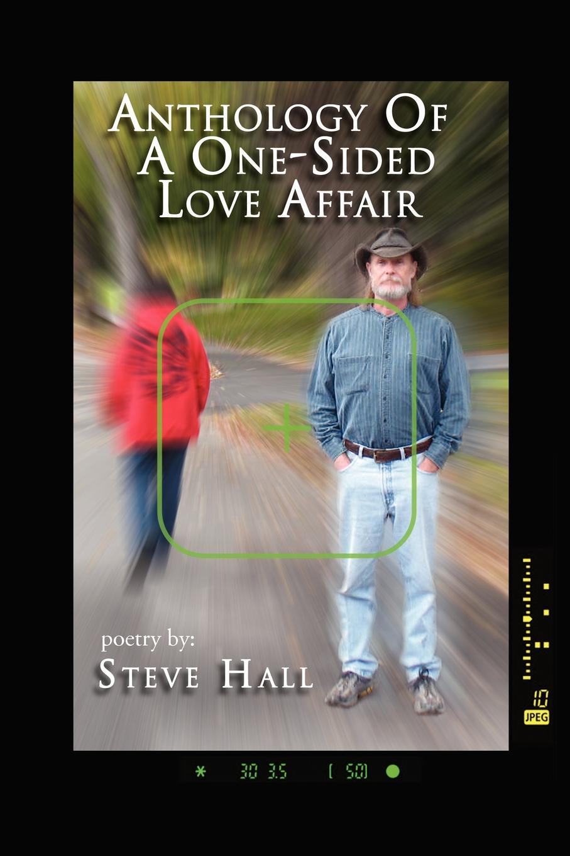 Steve Hall Anthology of a One-Sided Love Affair