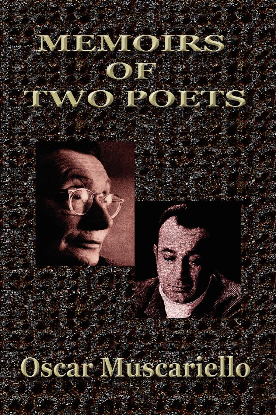 Oscar Muscariello Memoirs of Two Poets two poets at crossroads