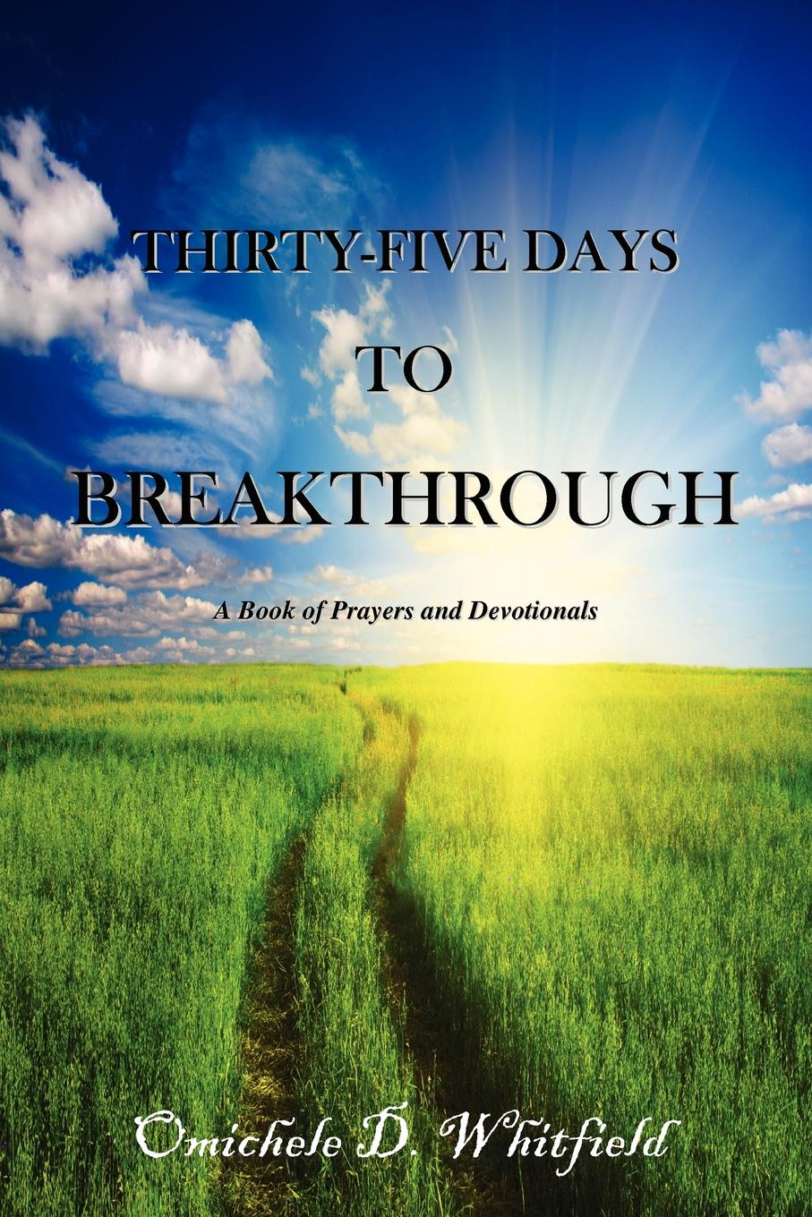Omichele D. Whitfield Thirty-Five Days to Breakthrough five days