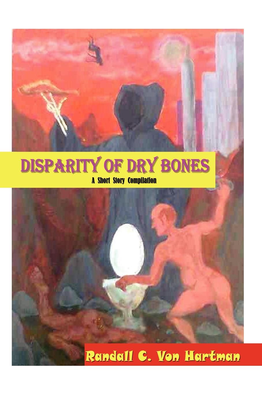 Randall C. Von Hartman Disparity of Dry Bones c e randall page of roses