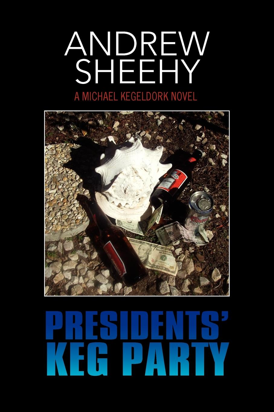 Andrew Sheehy Presidents Keg Party